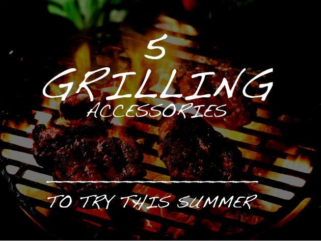 grilling accessories to have
