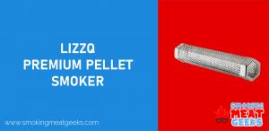 LIZZQ PREMIUM PELLET SMOKER 2
