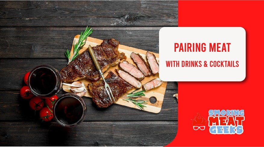PAIRING MEAT WITH DRINKS & COCKTAILS featured image